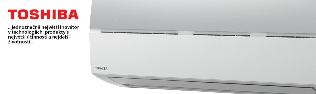 Klimatizace Toshiba - největší inovátor v technologiích, produkty s největší účinností a nejdelší životností